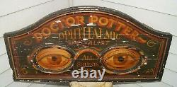 Antique 1880s 1920s Era DOCTOR POTTER Eye Dr. Wood Advertising Sign MUST SEE